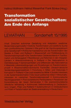 Transformation sozialistischer Gesellschaften: Am Ende des Anfangs von Bönker,  Frank, Wiesenthal,  Helmut, Wollmann,  Hellmut