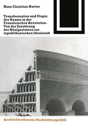 Transformation und Utopie des Raums in der Französischen Revolution von Harten,  Hans-Christian