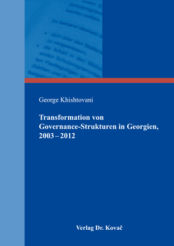 Transformation von Governance-Strukturen in Georgien, 2003–2012 von Khishtovani,  George