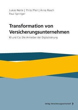 Transformation von Versicherungsunternehmen von Arno,  Rasch, Lukas,  Nolte, Paul,  Springer, Thilo,  Pfeil