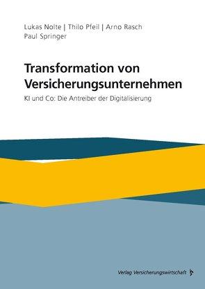 Transformation von Versicherungsunternehmen von Nolte,  Lukas, Pfeil,  Thilo, Rasch,  Arno, Springer,  Paul