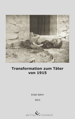 Transformation zum Täter von 1915 von Sahin,  Erdal
