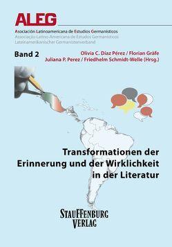 Transformationen der Erinnerung und der Wirklichkeit in der Literatur von Díaz Pérez,  Olivia C., Gräfe,  Florian, Perez,  Juliana, Schmidt-Welle,  Friedhelm