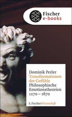 Transformationen der Gefühle von Perler,  Dominik