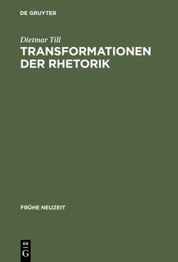 Transformationen der Rhetorik von Till,  Dietmar