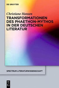 Transformationen des Phaethon-Mythos in der deutschen Literatur von Hansen,  Christiane