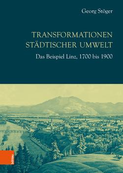 Transformationen städtischer Umwelt von Stöger,  Georg