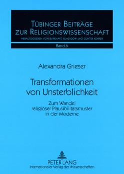 Transformationen von Unsterblichkeit von Grieser,  Alexandra