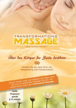 Transformations-Massage nach Sandra Merkle von Indergand,  Peter, Merkle,  Sandra