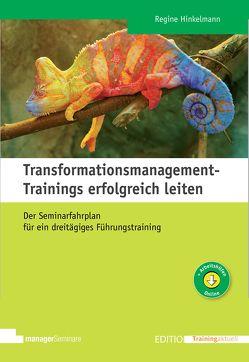 Transformationsmanagement-Trainings erfolgreich leiten von Hinkelmann,  Regine