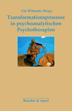 Transformationsprozesse in psychoanalytischen Psychotherapien von Brehm,  Johannes, Köbner-Jäger,  Suse, Kortendieck,  Hans-Dietrich, Kortendieck-Voll,  Gabriele, Krejci,  Erika, Pahlke,  Brigitte, Reiter,  Thomas, Witassek,  Ute