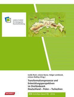 Transformationsprozesse und Entwicklungsperspektiven im Dreiländereck Deutschland – Polen – Tschechien von Banse,  Juliane, Leimbrock,  Holger, Mathey,  Juliane, Roch,  Isolde