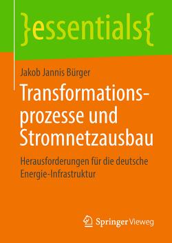 Transformationsprozesse und Stromnetzausbau von Bürger,  Jakob Jannis