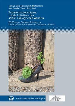 Transformationsräume: Lokale Initiativen des sozial-ökologischen Wandels von Faust,  Heiko, Fink,  Michael, Gaedke,  Max, Keck,  Markus, Reeh,  Tobias