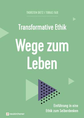 Transformative Ethik von Bils,  Sandra, Dietz,  Thorsten, Faix,  Tobias, Künkler,  Tobias, Müller ,  Sabrina