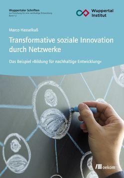 Transformative soziale Innovation durch Netzwerke von Hasselkuß,  Marco