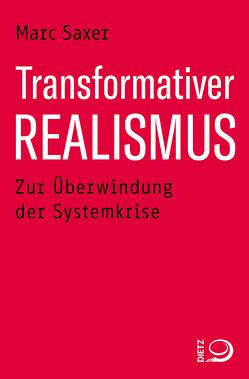 Transformativer Realismus von Saxer,  Marc