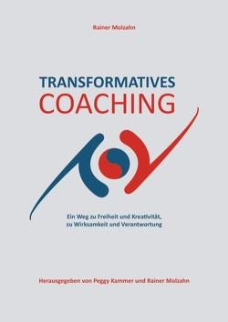 Transformatives Coaching von Kammer,  Peggy, Molzahn,  Rainer
