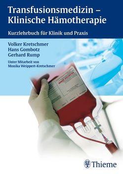 Transfusionsmedizin – Klinische Hämotherapie von Gombotz,  Hans, Kretschmer,  Volker, Wittenberg,  Gerhard