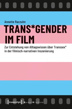 Trans*Gender im Film von Raczuhn,  Annette