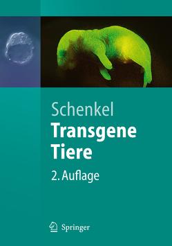 Transgene Tiere von Schenkel,  Johannes