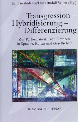 Transgression – Hybridisierung – Differenzierung von Audehm,  Kathrin, Velten,  Hans Rudolf