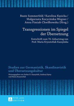 Transgressionen im Spiegel der Übersetzung von Fimiak-Chwilkowska,  Anna, Kesicka,  Karolina, Korycinska-Wegner,  Malgorzata, Sommerfeld,  Beate