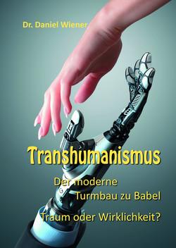 Transhumanismus von Wiener,  Dr. Daniel