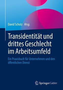 Transidentität und drittes Geschlecht im Arbeitsumfeld von Scholz,  David