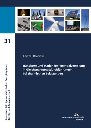 Transiente und stationäre Potentialverteilung in Gleichspannungsdurchführungen bei thermischen Belastungen von Reumann,  Andreas