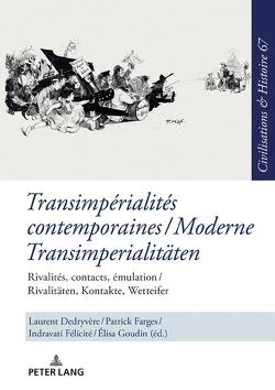 Transimpérialités contemporaines / Moderne Transimperialitäten von Dedryvère,  Laurent, Farges,  Patrick, Félicité,  Indravati, Goudin-Steinmann,  Elisa