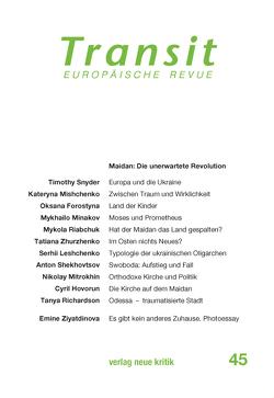 Transit 45. Europäische Revue von Michalski,  Krzysztof, Mishchenko,  Kateryna, Nellen,  Klaus, Riabchuk,  Mykola, Snyder,  Timothy