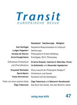 Transit 47. Europäische Revue von Makrides,  Vasilios N., Michalski,  Krzysztof, Nellen,  Klaus, Schlögel,  Karl, Shnirelmann,  Victor