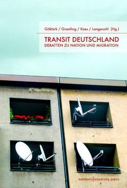 Transit Deutschland von Göktürk,  Deniz, Gramling,  David, Kaes,  Anton, Langenohl,  Andreas