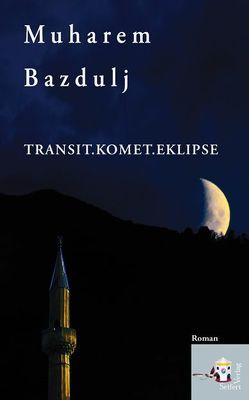 Transit.Komet.Eklipse von Bazdulj,  Muharem, Olof,  Klaus D