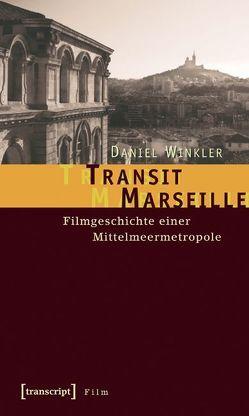 Transit Marseille von Winkler,  Daniel
