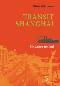 Transit Shanghai von Buxbaum,  Elisabeth