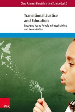 Transitional Justice and Education von Ramírez-Barat,  Clara, Schulze,  Martina