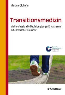 Transitionsmedizin von Oldhafer,  Martina