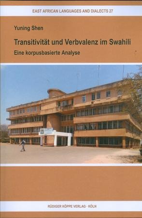 Transitivität und Verbvalenz im Swahili von Heine,  Bernd, Möhlig,  Wilhelm J.G., Shen,  Yuning