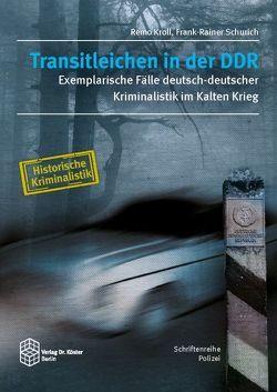 Transitleichen in der DDR von Kroll,  Remo, Schurich,  Frank-Rainer