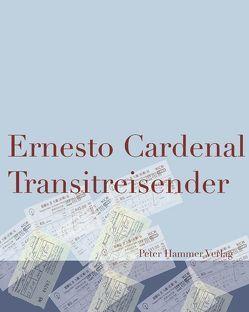 Transitreisender von Cardenal,  Ernesto, Zurbrüggen,  Willi