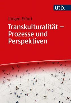 Transkulturalität – Prozesse und Perspektiven von Erfurt,  Jürgen