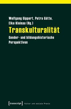 Transkulturalität von Gippert,  Wolfgang, Götte,  Petra, Kleinau,  Elke