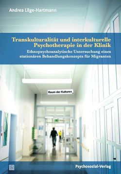 Transkulturalität und interkulturelle Psychotherapie in der Klinik von Lilge-Hartmann,  Andrea