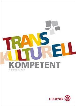 Transkulturell kompetent von Csellich-Ruso,  Renate