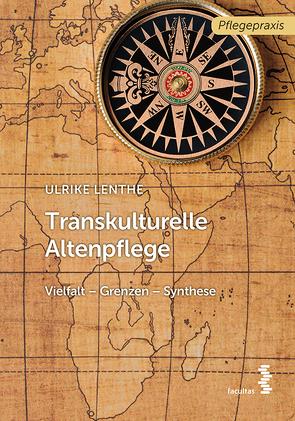 Transkulturelle Altenpflege von Lenthe,  Ulrike