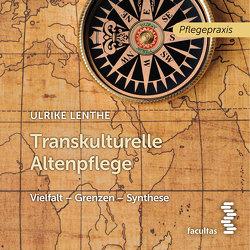 Transkulturelle Altenpflege von Hamele,  Markus, Lenthe,  Ulrike