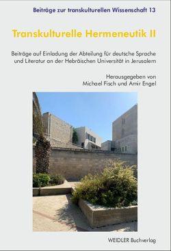 Transkulturelle Hermeneutik II von Engel,  Amir, Fisch,  Michael