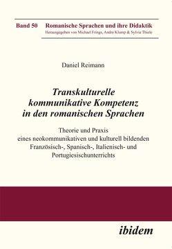 Transkulturelle kommunikative Kompetenz in den romanischen Sprachen von Frings,  Michael, Klump,  Andre, Reimann,  Daniel